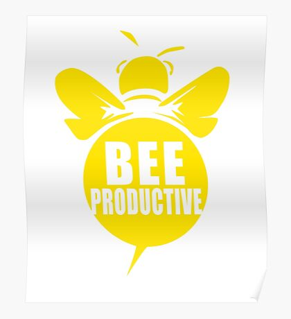 Bee Productive Cool Bee Graphic Typo Design Poster