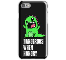 Dangerous When Hungry iPhone Case/Skin