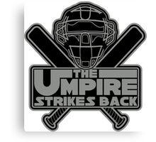 The Umpire Strikes Back Canvas Print