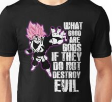 What Good Are Gods If They Do Not Destroy Evil Unisex T-Shirt