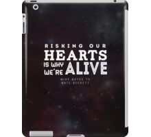 """Risking our hearts is why we're alive."" - Mike Royce to Kate Beckett iPad Case/Skin"