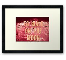 To Walk on the Moon Framed Print