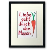 Liebe geht durch den Magen Framed Print