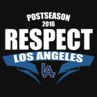 Respect Los Angeles Dodgers T-Shirt - Postseason Division Series Clincher 2016  by DCCClothingCo