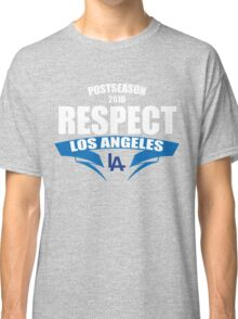Respect Los Angeles Dodgers T-Shirt - Postseason Division Series Clincher 2016  Classic T-Shirt
