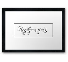 Happily ever after handwritten quote Framed Print