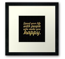 Spend your life with people... Inspirational Quote (Square) Framed Print