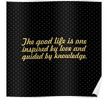 """The good life is one... """"Bertrand Russell"""" Inspirational Quote Poster"""