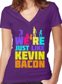 We're Just Like Kevin Bacon Women's Fitted V-Neck T-Shirt