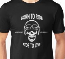 Bikers - Born To Ride - Ride To Live Unisex T-Shirt