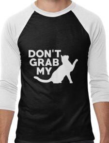 Don't Grab My Pussy T-Shirt  Men's Baseball ¾ T-Shirt
