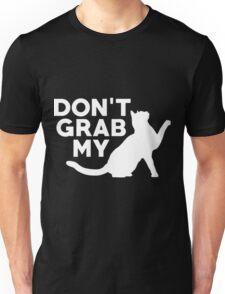 Don't Grab My Pussy T-Shirt  Unisex T-Shirt