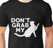 Don't Grab My Pussy T-Shirt  Unisex T-Shirt