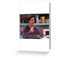 Friends-Chandler Quote Greeting Card