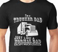 Truck - I'm A Trucker Dad Unisex T-Shirt