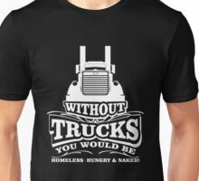 Truck - With Out Trucks Unisex T-Shirt