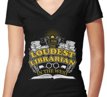 I'm the Loudest Librarian In the West Women's Fitted V-Neck T-Shirt