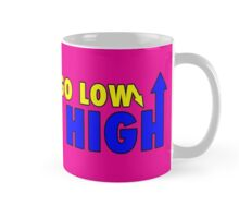when they go low we go high 3.0 Mug