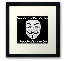 Guy Fawkes - Remember Remember Framed Print