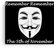 Guy Fawkes - Remember Remember Canvas Print
