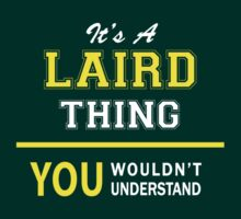 It's A LAIRD thing, you wouldn't understand !! by satro