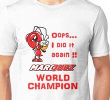 Marc Marquez 2016 Motogp world champion, i did it again (white) Unisex T-Shirt