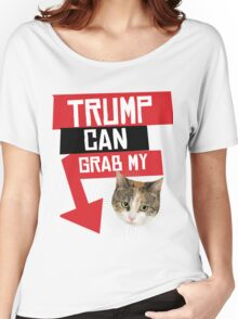 Trump Can Grab My Pussy Women's Relaxed Fit T-Shirt