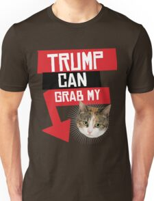 Trump Can Grab My Pussy Unisex T-Shirt