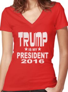 TRUMP IS MY PRESIDENT 2016 RED SHIRT Women's Fitted V-Neck T-Shirt