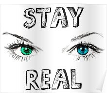Stay Real Poster