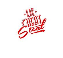 Lie Cheat and Steal Red Photographic Print