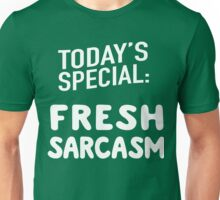 Today's Special: Fresh Sarcasm Unisex T-Shirt