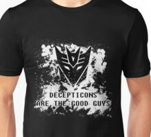 Decepticons Are The Good Guys Unisex T-Shirt