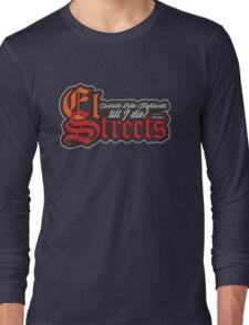 El Streets Long Sleeve T-Shirt