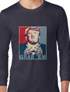 Trump Grab Em Poster Long Sleeve T-Shirt