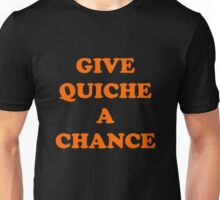 Give Quiche a chance Red Dwarf Unisex T-Shirt