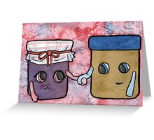 The Peanut butter to my Jelly Greeting Card