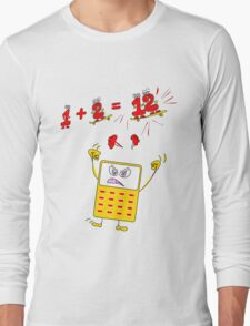 Drive the Calculator Nuts 2 Long Sleeve T-Shirt