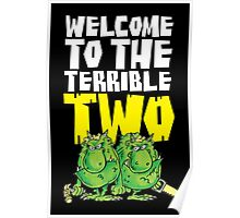 Graphic Terrible Two (dark) Poster