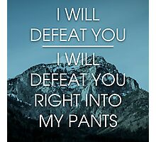 I will defeat you - Parks and Recreation Photographic Print