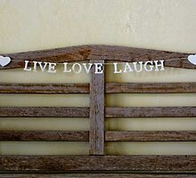 Live, Love, Laugh by Karen  Betts