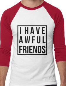 I HAVE AWFUL FRIENDS (Shirt) Men's Baseball ¾ T-Shirt