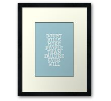 Minimal Quote typographic poster  Framed Print