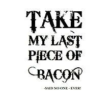 Bacon Typography Photographic Print
