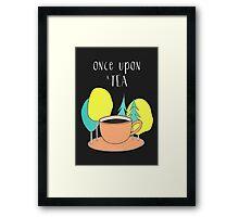 Once upon a tea Framed Print