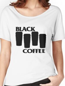 black coffee Women's Relaxed Fit T-Shirt