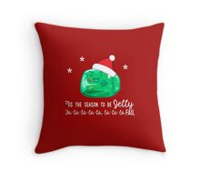 Tis the Season to Be Jelly Throw Pillow