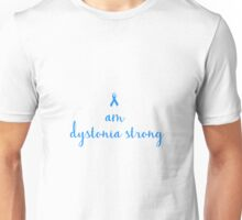 I Am Dystonia Strong Unisex T-Shirt