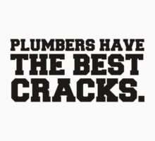 Plumbers have the best cracks by King84