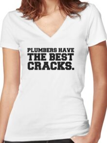 Plumbers have the best cracks Women's Fitted V-Neck T-Shirt